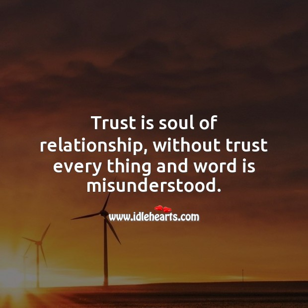 Trust is soul of relationship. Relationship Quotes Image