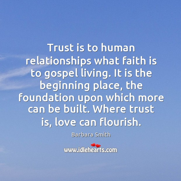Image, Trust is to human relationships what faith is to gospel living.