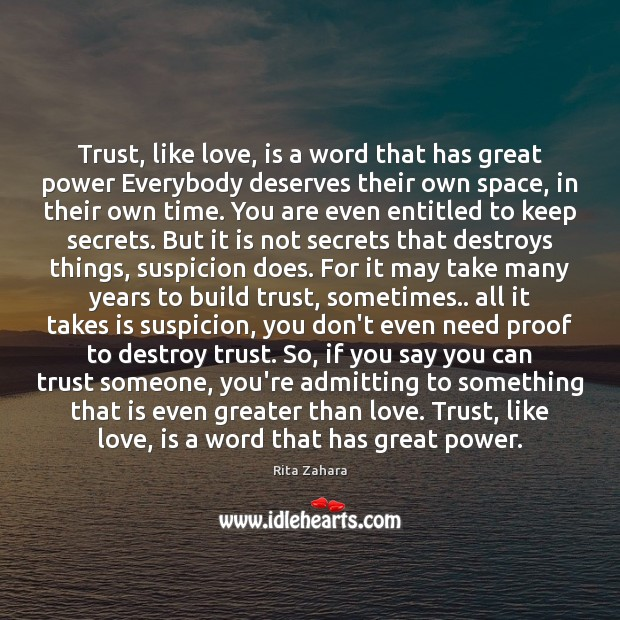 Trust, like love, is a word that has great power Everybody deserves Rita Zahara Picture Quote