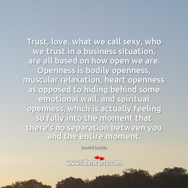 Trust, love, what we call sexy, who we trust in a business Image