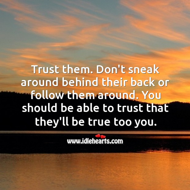 Image, Trust that they'll be true too you.