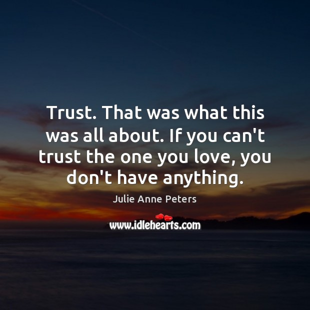 Trust. That was what this was all about. If you can't trust Image