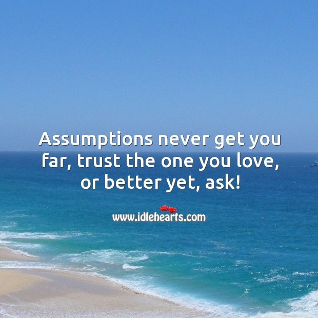 Image, Trust the one you love, or better yet, ask!