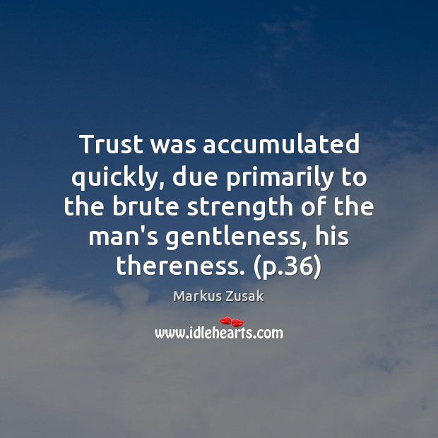 Trust was accumulated quickly, due primarily to the brute strength of the Image