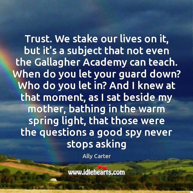Trust. We stake our lives on it, but it's a subject that Image