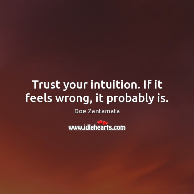 Trust your intuition. Doe Zantamata Picture Quote
