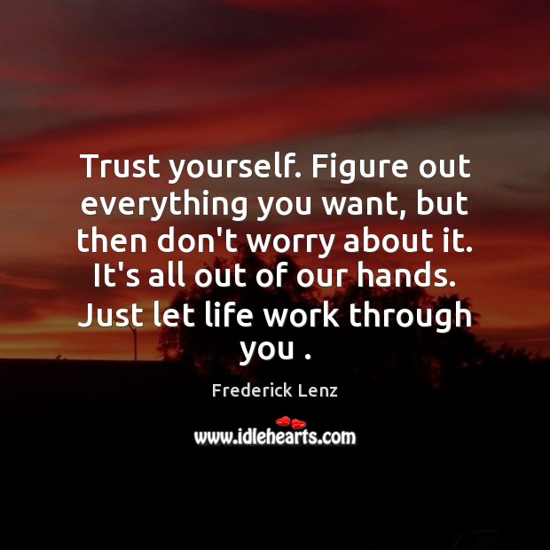 Trust yourself. Figure out everything you want, but then don't worry about Image