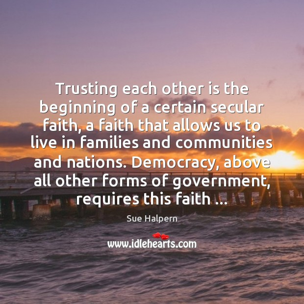 Trusting each other is the beginning of a certain secular faith, a Image