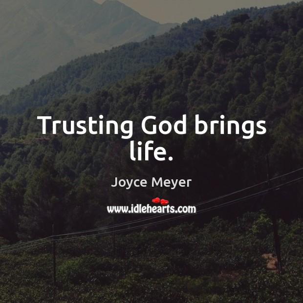 Image, Trusting God brings life.