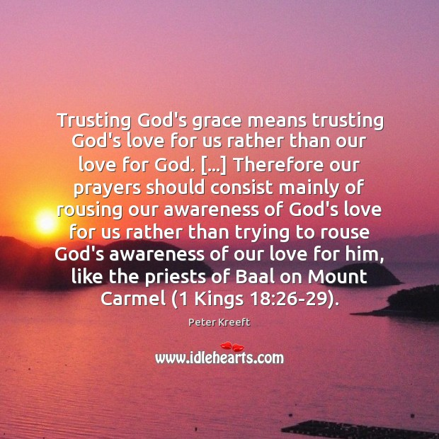 Trusting Gods Grace Means Trusting Gods Love For Us Rather Than Our