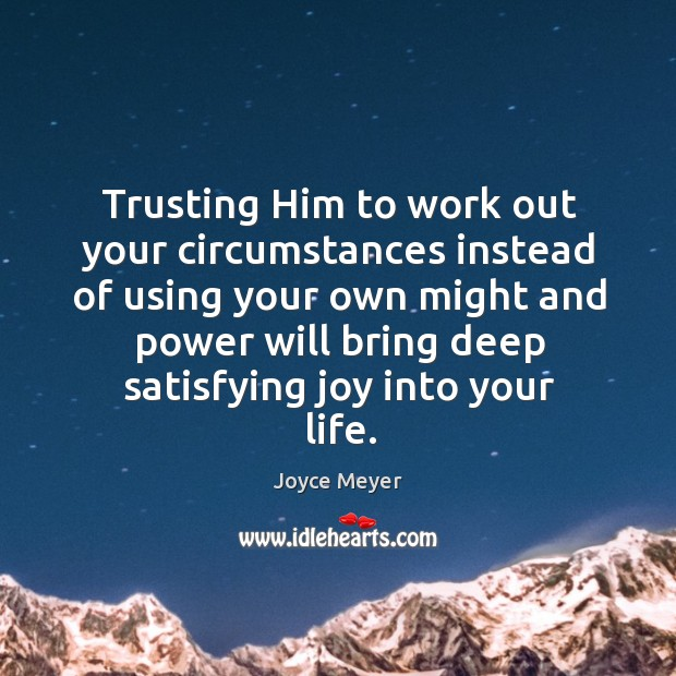 Image, Trusting Him to work out your circumstances instead of using your own