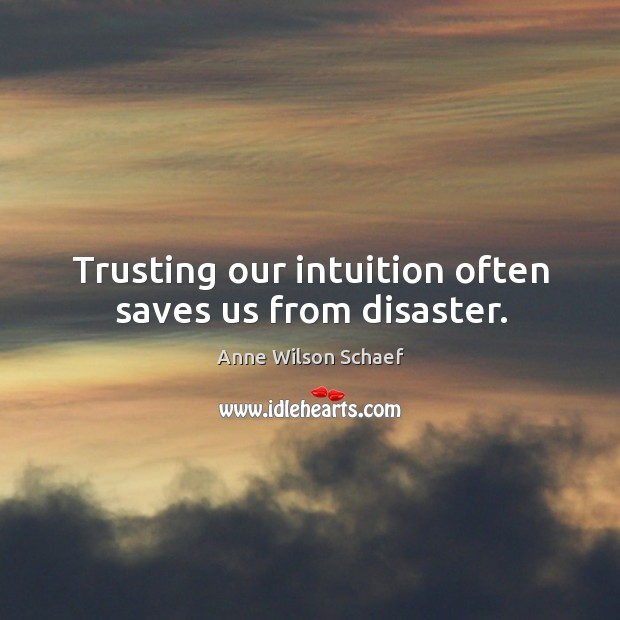 Trusting our intuition often saves us from disaster. Image