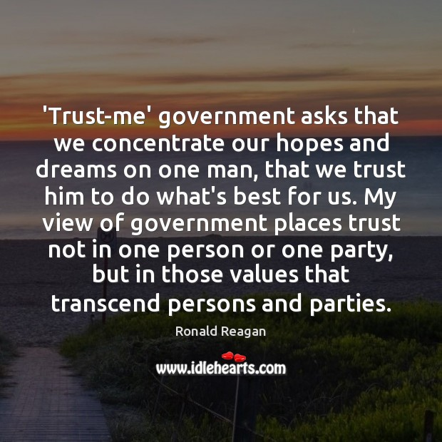 Image, 'Trust-me' government asks that we concentrate our hopes and dreams on one