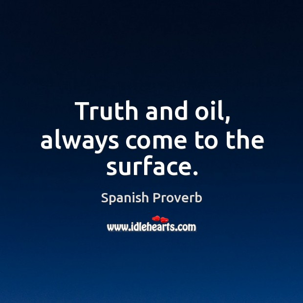 Image, Truth and oil, always come to the surface.