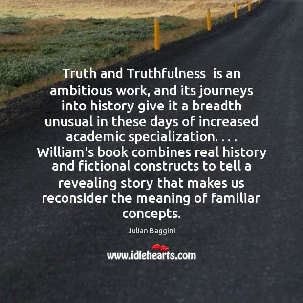 Truth and Truthfulness  is an ambitious work, and its journeys into history Image