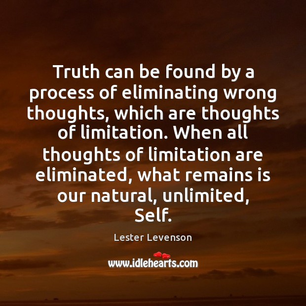 Image, Truth can be found by a process of eliminating wrong thoughts, which