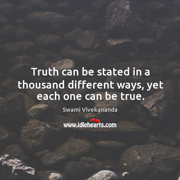 Truth can be stated in a thousand different ways, yet each one can be true. Image