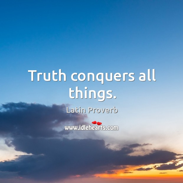 Image, Truth conquers all things.