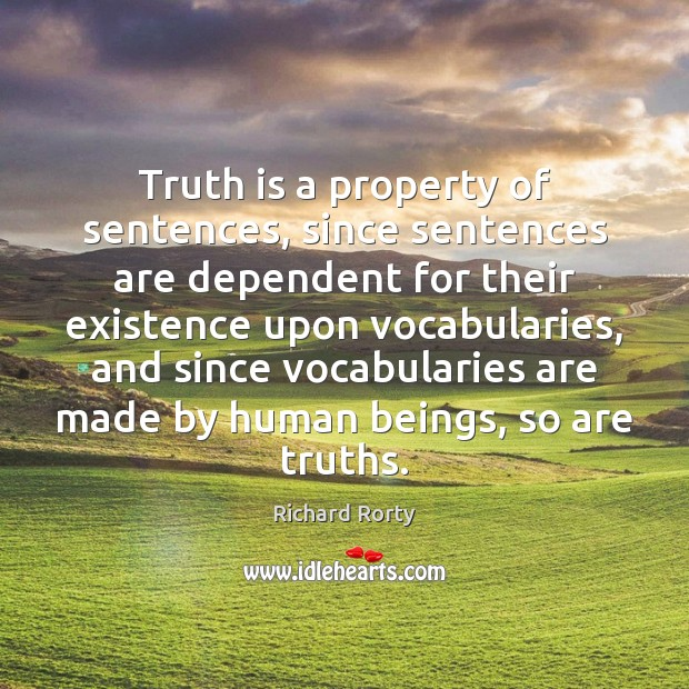 Image, Truth is a property of sentences, since sentences are dependent for their