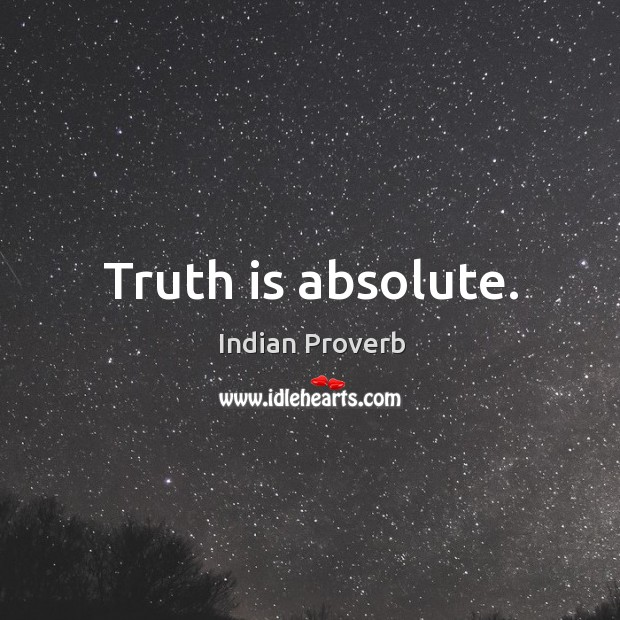 Image, Truth is absolute.