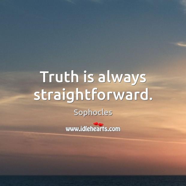 Truth is always straightforward. Image