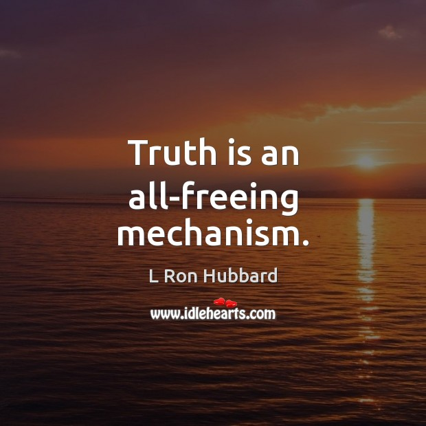 Image, Truth is an all-freeing mechanism.