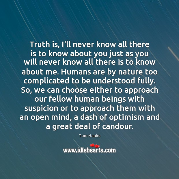 Truth is, I'll never know all there is to know about you Image