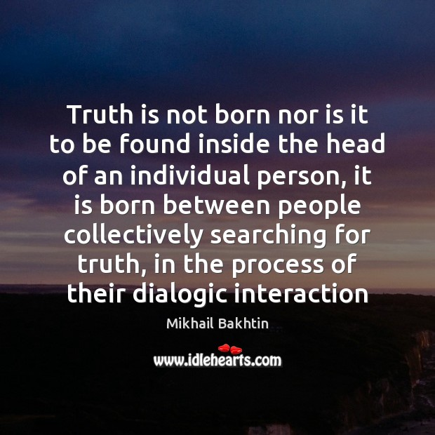 Truth is not born nor is it to be found inside the Image