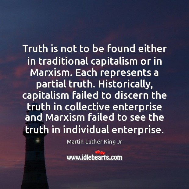 Truth is not to be found either in traditional capitalism or in Image