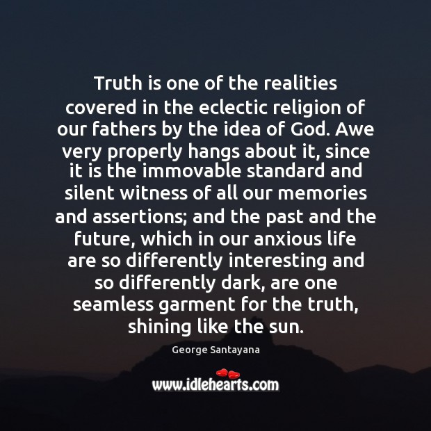 Truth is one of the realities covered in the eclectic religion of Image