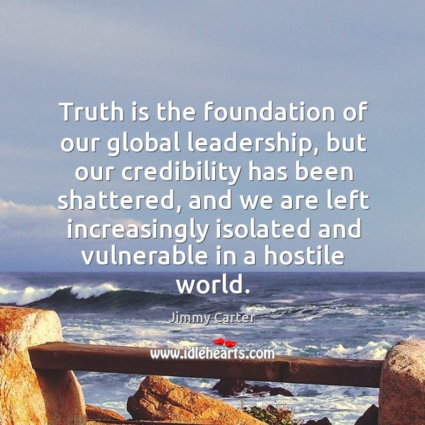 Image, Truth is the foundation of our global leadership