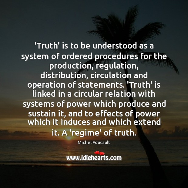'Truth' is to be understood as a system of ordered procedures for Image