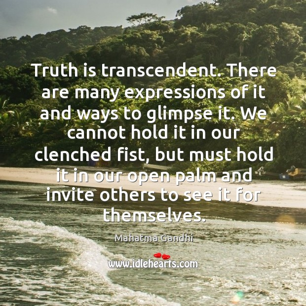 Image, Truth is transcendent. There are many expressions of it and ways to