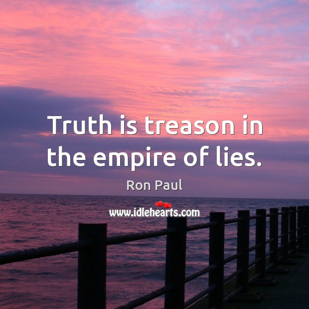 Image, Truth is treason in the empire of lies.