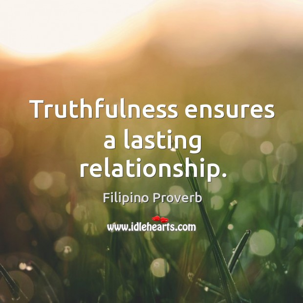 Truthfulness ensures a lasting relationship. Filipino Proverbs Image