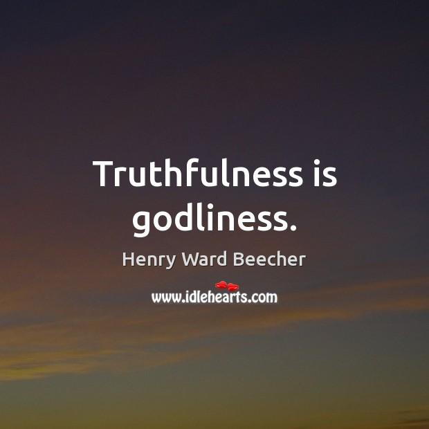 Image, Truthfulness is Godliness.