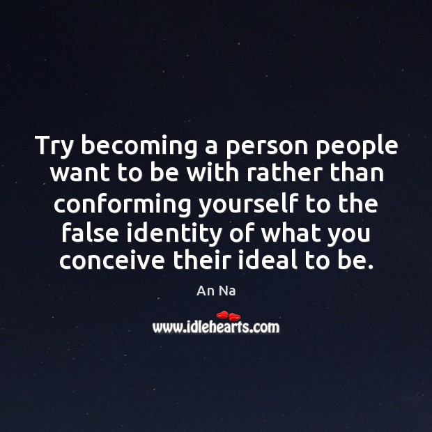 Image, Try becoming a person people want to be with rather than conforming
