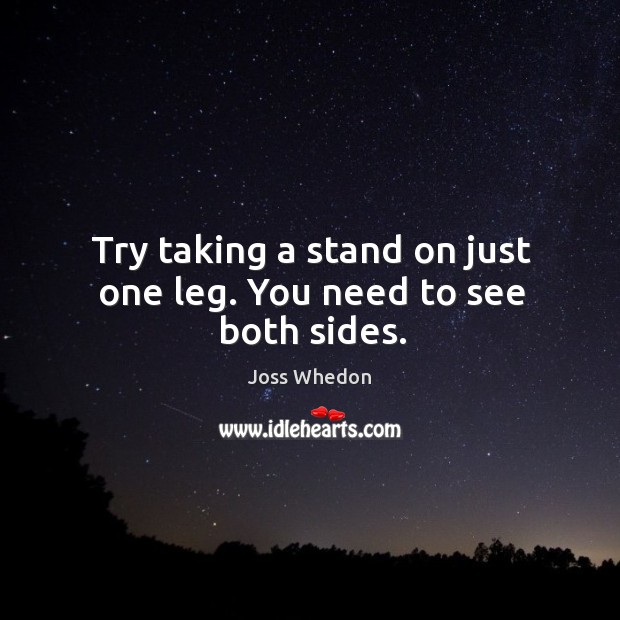 Image, Try taking a stand on just one leg. You need to see both sides.