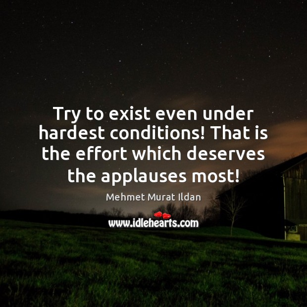 Image, Try to exist even under hardest conditions! That is the effort which