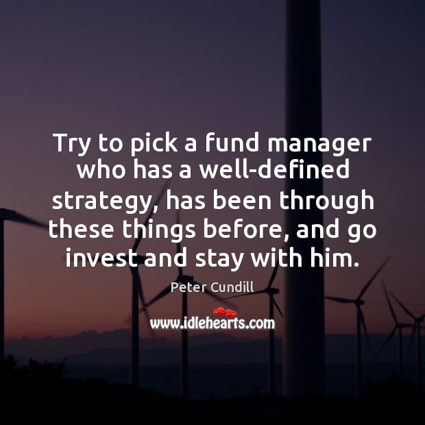 Try to pick a fund manager who has a well-defined strategy, has Image