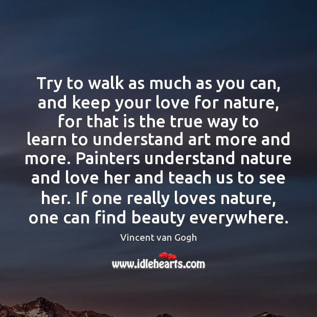 Image, Try to walk as much as you can, and keep your love