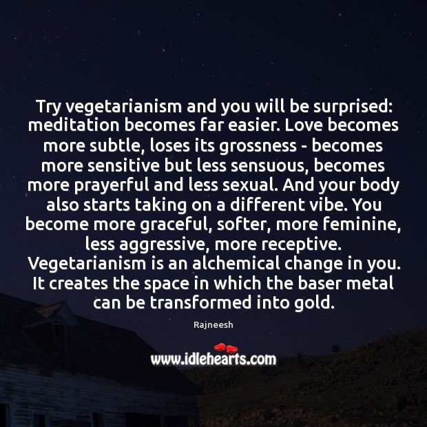 Image, Try vegetarianism and you will be surprised: meditation becomes far easier. Love