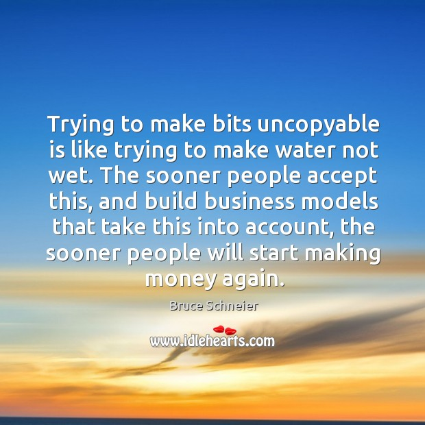 Trying to make bits uncopyable is like trying to make water not Image