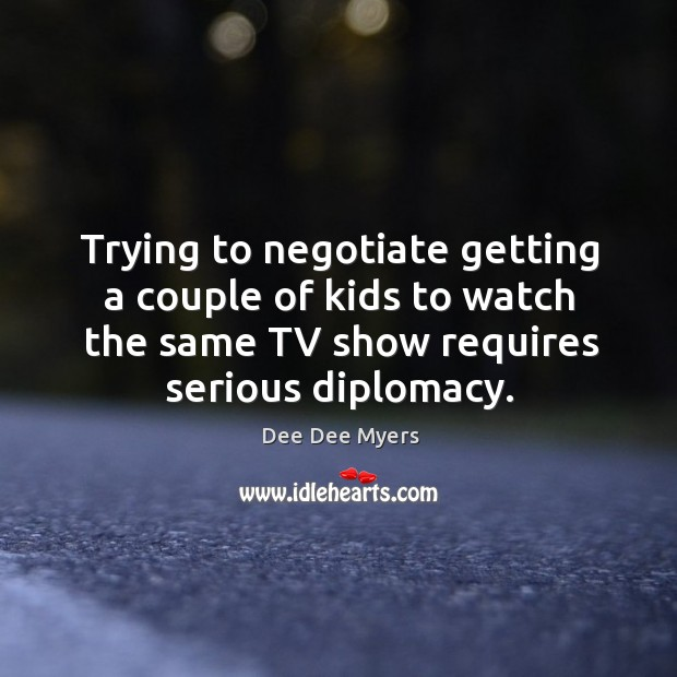 Trying to negotiate getting a couple of kids to watch the same tv show requires serious diplomacy. Image