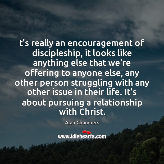 Image, T's really an encouragement of discipleship, it looks like anything else that