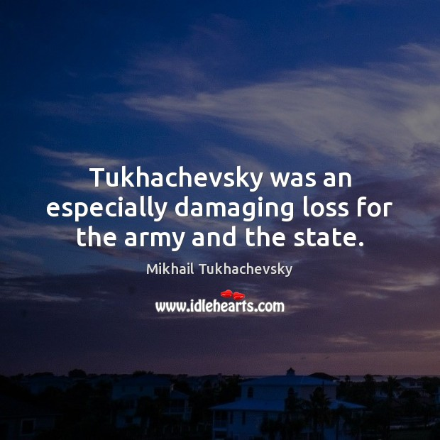 Tukhachevsky was an especially damaging loss for the army and the state. Image