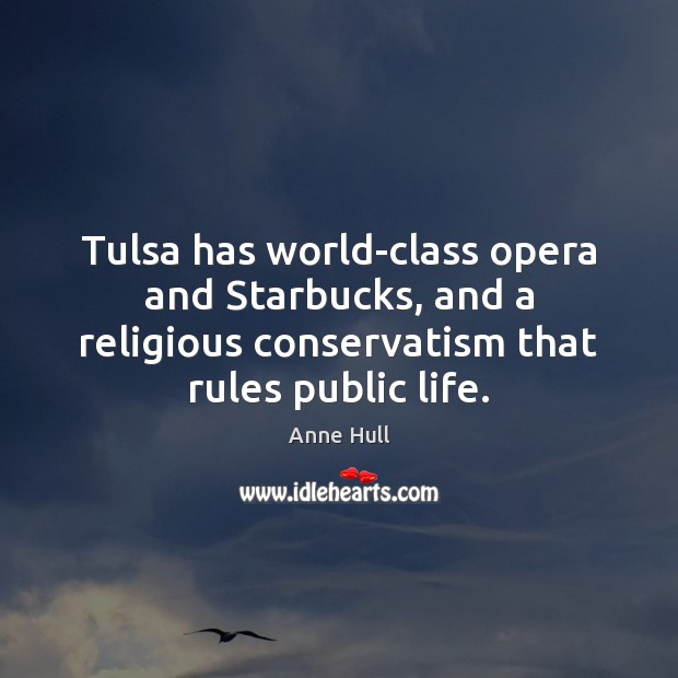 Tulsa has world-class opera and Starbucks, and a religious conservatism that rules Image