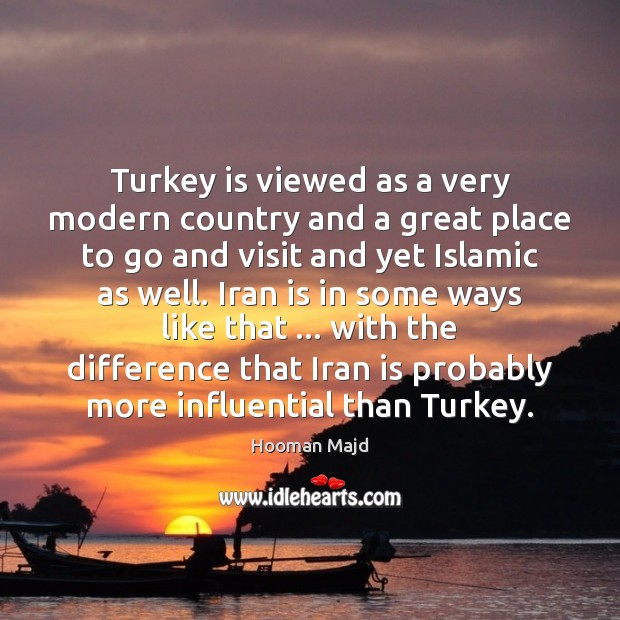 Image, Turkey is viewed as a very modern country and a great place