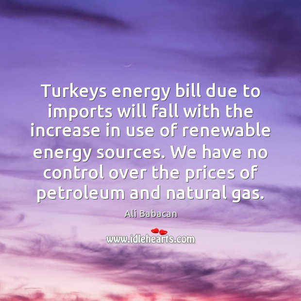 Turkeys energy bill due to imports will fall with the increase in Image