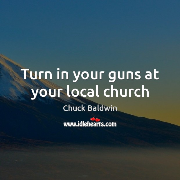 Turn in your guns at your local church Image